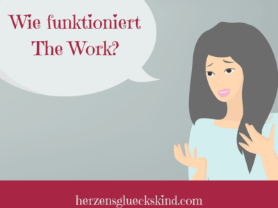 Wie funktioniert The Work